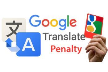 SEO web bất động sản chú ý: Nội dung bài viết toàn Google Translate sẽ bị Google phạt?